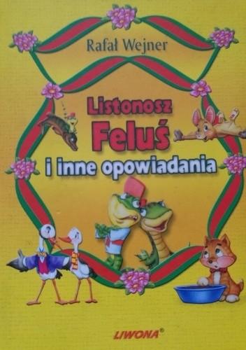 Okładka książki Listonosz Feluś i inne opowiadania