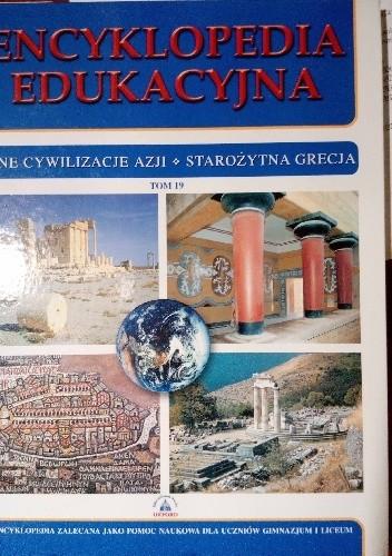 Okładka książki Encyklopedia Edukacyjna. T. 19 Inne cywilizacje, starożytna Grecja