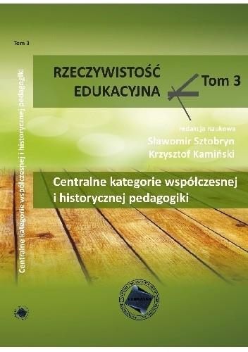 Okładka książki Centralne kategorie współczesnej i historycznej pedagogiki