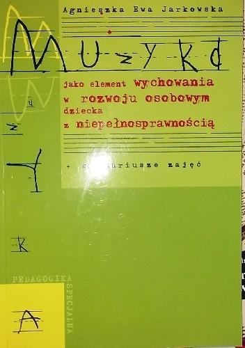 Okładka książki Muzyka jako element wychowania w rozwoju osobowym dziecka z niepełnosprawnością