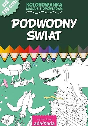 Okładka książki Podwodny świat Kolorowanka. Maluję i opowiadam