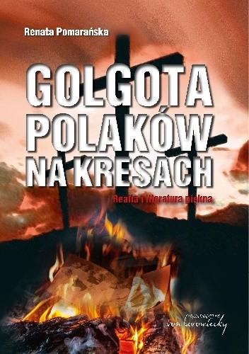 Okładka książki Golgota Polaków na Kresach. Realia i literatura piękna