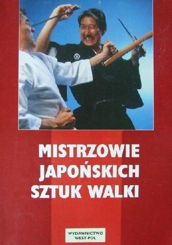 Okładka książki Mistrzowie Japońskich Sztuk Walki
