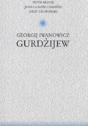 Okładka książki Georgij Iwanowicz Gurdżijew