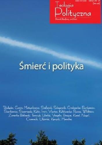 """Okładka książki Teologia Polityczna nr 6 """"Śmierć i polityka"""""""