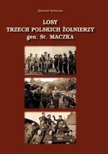 Okładka książki Losy trzech polskich żołnierzy gen. St.Maczka