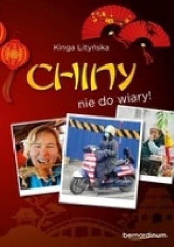 Okładka książki Chiny – Nie Do Wiary!