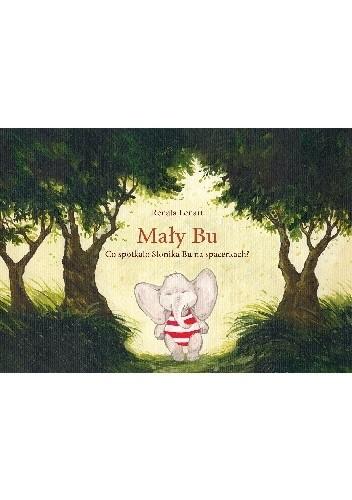 Okładka książki Mały Bu. Co spotkało Słonika Bu na spacerkach?