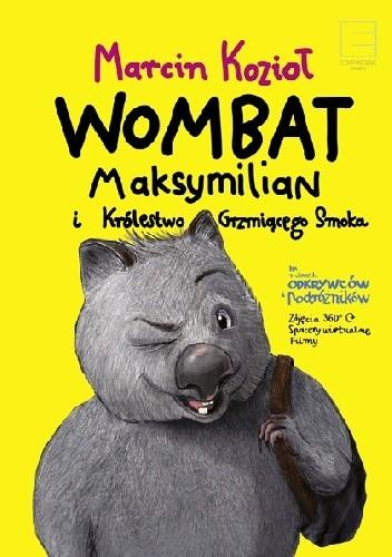 Okładka książki Wombat Maksymilian i Królestwo Grzmiącego Smoka