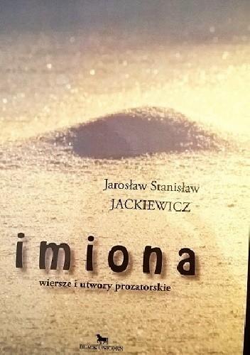 Okładka książki Imiona. Wiersze i utwory prozatorskie
