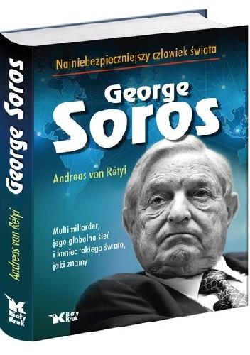 Okładka książki George Soros Najniebezpieczniejszy człowiek świata