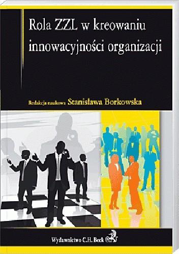 Okładka książki Rola ZZL w kreowaniu innowacyjności organizacji