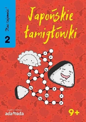 Okładka książki Plac Tajemnic 2. Japońskie łamigłówki 2. 9+