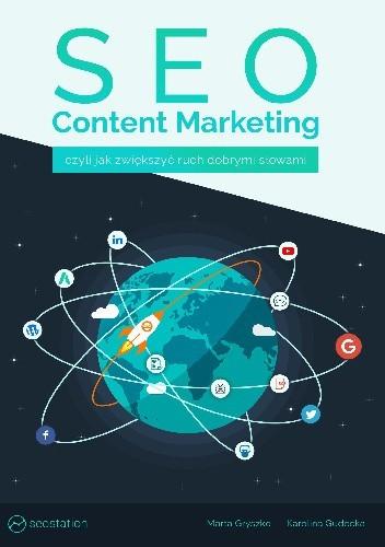Okładka książki SEO Content Marketing - czyli jak zwiększyć ruch dobrymi słowami