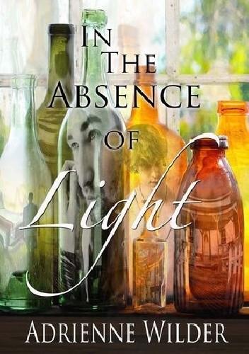 Okładka książki In the Absence of Light