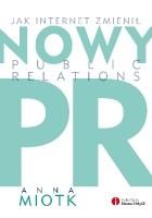 Nowy PR. Jak internet zmienil public relations