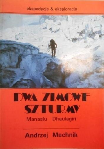 Okładka książki Dwa zimowe szturmy. Manaslu,  Dhaulagiri.