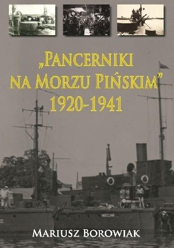 """Okładka książki """"Pancerniki na Morzu Pińskim"""" 1920-1941"""