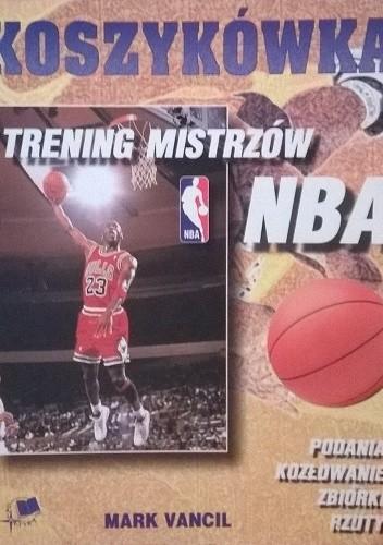 Okładka książki Koszykówka Trening Mistrzów NBA