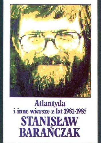 Okładka książki Atlantyda i inne wiersze z lat 1981-1985