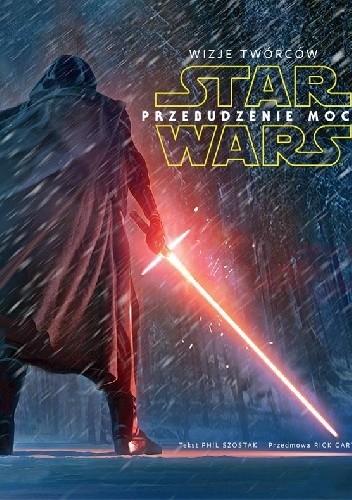 Okładka książki Wizje twórców Star Wars: Przebudzenie Mocy