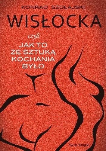 Okładka książki Wisłocka, czyli jak to ze sztuką kochania było