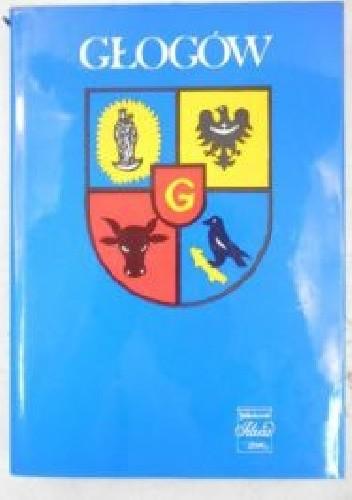 Okładka książki Głogów. Zarys monografii miasta
