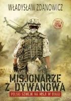 Misjonarze z Dywanowa. Polski szwejk na misji w Iraku, cz. 4 - Hiena