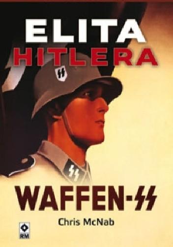 Okładka książki Elita Hitlera - SS w latach 1939-1945