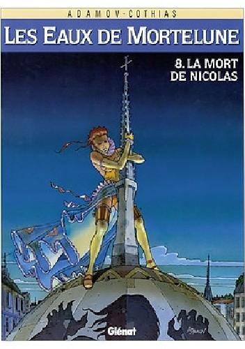 Okładka książki Wody Morteluny #8: Śmierć Nicolasa
