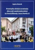 Pamiątka dziękczynienia diecezji sandomierskiej za beatyfikację Jana Pawła II