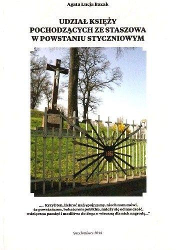 Okładka książki Udział księży pochodzących ze Staszowa w powstaniu styczniowym. Bohaterowie mojej małej ojczyzny