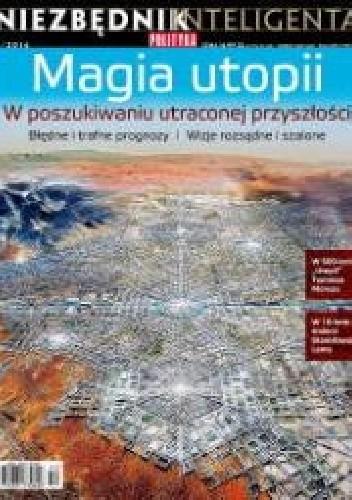 Okładka książki Niezbędnik Inteligenta, Magia utopii