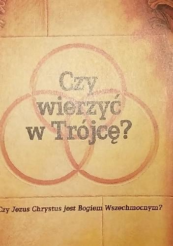 Okładka książki Czy wierzyć w Trójcę?