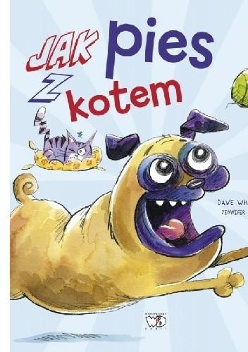 Okładka książki Jak pies z kotem