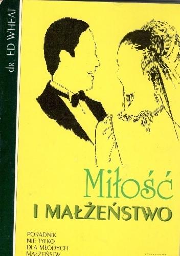 Okładka książki Miłość i małżeństwo.Poradnik nie tylko dla młodych małżeństw