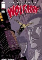 The Astounding Wolf-Man #13
