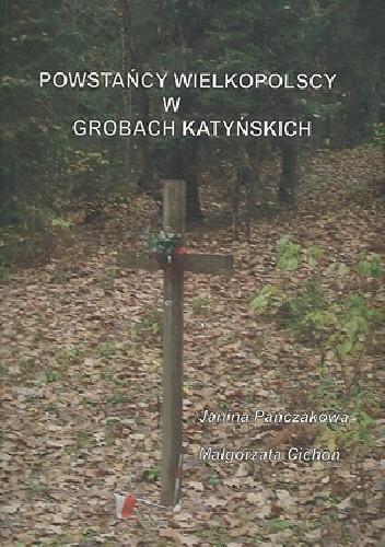 Okładka książki Powstańcy Wielkopolscy w grobach katyńskich