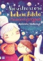 Nieustraszona babcia Adela i kosmiczna przygoda