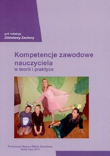 Okładka książki Kompetencje zawodowe nauczyciela w teorii i praktyce