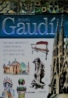Visual Guide to the Complete Works of Architect Antoni Gaudí. The Great Architect's Complete Work, Explained In Detail Section by Section