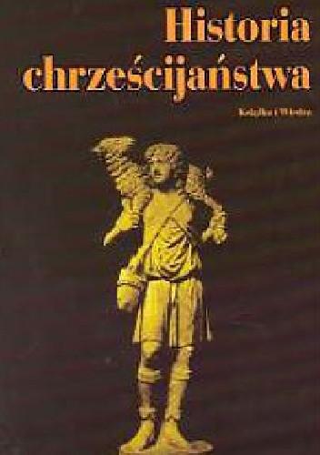 Okładka książki Historia chrześcijaństwa