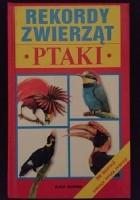Rekordy zwierząt. Ptaki