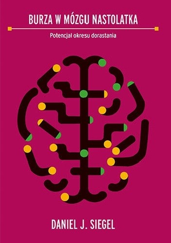 Okładka książki Burza w mózgu nastolatka. Potencjał okresu dorastania