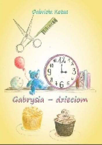 Okładka książki Gabrysia - dzieciom
