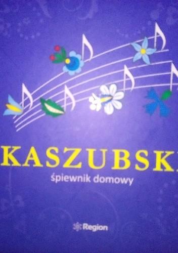 Okładka książki Kaszubski śpiewnik domowy