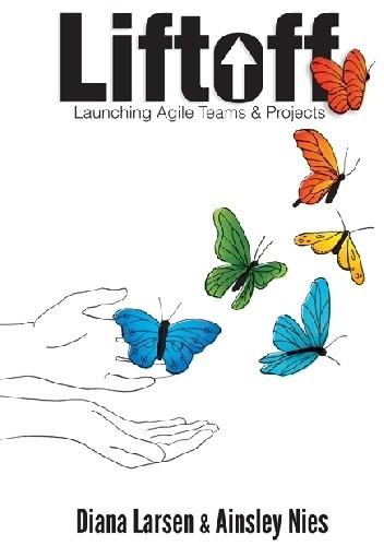 Okładka książki Liftoff: Launching Agile Teams & Projects