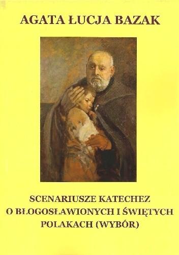 Okładka książki Scenariusze katechez o błogosławionych i świętych Polakach (wybór)
