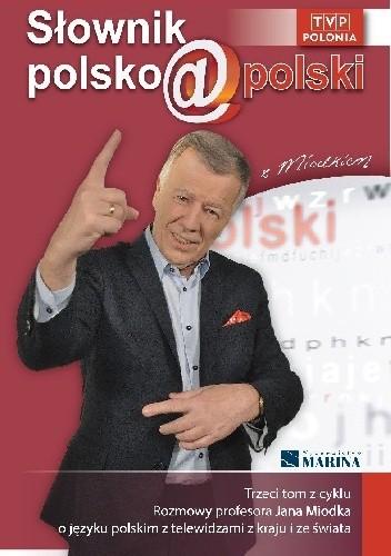 Okładka książki Słownik polsko@polski z Miodkiem. Tom III