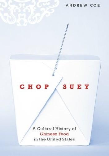 Okładka książki Chop Suey: A Cultural History of Chinese Food in the United States